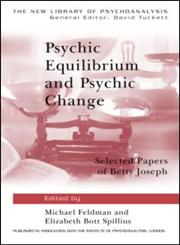 Psychic Equilibrium and Psychic Change Selected Papers of Betty Joseph,0415041171,9780415041171