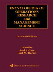 Encyclopedia of Operations Research and Management Science 2nd Edition,140200611X,9781402006111