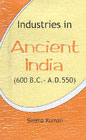 Industries in Ancient India, 600 B.C to A.D 550 1st Edition