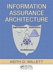 Information Assurance Architecture,0849380677,9780849380679
