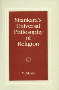 Shankara's Universal Philosophy of Religion 1st Edition,8121500079,9788121500074