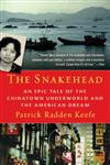 The Snakehead An Epic Tale of the Chinatown Underworld and the American Dream,0307279278,9780307279279