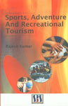 Sports, Adventure and Recreation Tourism 1st Published,8189741918,9788189741914