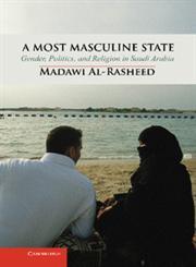 A Most Masculine State Gender, Politics and Religion in Saudi Arabia,0521761042,9780521761048