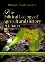 The Political Ecology of Agricultural History in Ghana,1624172768,9781624172762