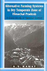 Alternative Farming Systems in Dry Temperate Zone of Himachal Pradesh A Case Study of Kinnaur District 1st Edition,8173871337,9788173871337