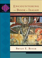 Encountering the Book of Isaiah A Historical and Theological Survey,0801026458,9780801026454