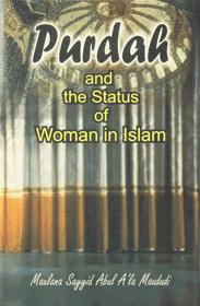 """Purdah and the Status of Woman in Islam (English Version of Urdu """"Purdah"""")"""
