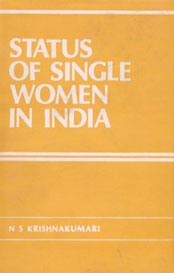 Status of Single Women in India A Study of Spinsters, Widows and Divorcees,8185024227,9788185024226