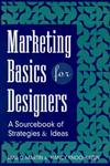 Marketing Basics for Designers: A Sourcebook of Strategies and Ideas,0471118710,9780471118718