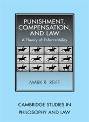 Punishment, Compensation, and Law A Theory of Enforceability,0521174236,9780521174237