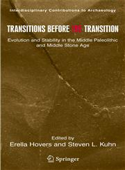 Transitions Before the Transition Evolution and Stability in the Middle Paleolithic and Middle Stone Age,0387246584,9780387246581