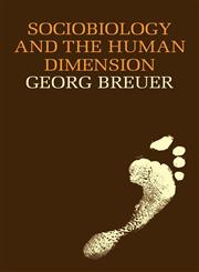 Sociobiology and the Human Dimension,0521287782,9780521287784