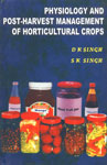 Physiology and Post-Harvest Management of Horticulture Crops 1st Published,818321004X,9788183210041