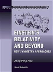 Einstein's Relativity and Beyond New Symmetry Approaches,9810238886,9789810238889