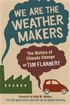 We are the Weather Makers The History of Climate Change Young Readers Edition,0763646563,9780763646561