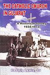 The Catholic Church in Gujarat A Historical Survey, 1934-1973,8189317083,9788189317089