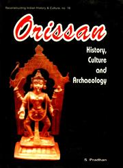 Orissan History, Culture and Archaeology In Felicitation of Prof. P.K. Mishra 2nd Impression,8124601178,9788124601174