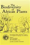 The Biodiversity of African Plants Proceedings XIVth AETFAT Congress 22-27 August 1994, Wageningen, The Netherlands,0792340957,9780792340959