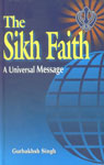 The Sikh Faith A Universal Message,8172051883,9788172051884