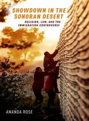 Showdown in the Sonoran Desert Religion, Law, and the Immigration Controversy,0199890935,9780199890934
