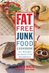 The Fat-free Junk Food Cookbook 100 Recipes of Guilt-Free Decadence,0517887266,9780517887264