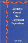Legislative Control Over Government Expenditure 1st Published,8170183197,9788170183198