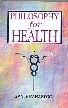 Philosophy for Health 1st Edition,8170229987,9788170229988