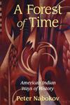 A Forest of Time American Indian Ways of History,0521560241,9780521560245
