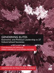 Gendering Elites Economic and Political Leadership in 27 Industrialized Societies,0312232136,9780312232139