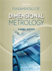 Fundamentals of Dimensional Metrology 6th Edition,1133600891,9781133600893