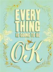 Everything is Going to Be Ok,0811878775,9780811878777