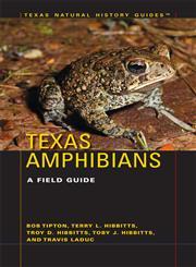 Texas Amphibians A Field Guide,0292742924,9780292742925