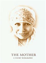 The Mother A Short Biography 8th Impression,8170600154,9788170600152