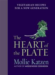 The Heart of the Plate Vegetarian Recipes for A New Generation,0547571593,9780547571591