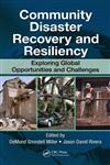 Community Disaster Recovery and Resiliency Exploring Global Opportunities and Challenges,142008822X,9781420088229