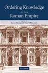 Ordering Knowledge in the Roman Empire,0521859697,9780521859691