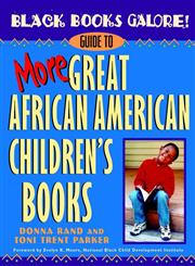 Black Books Galore! Guide to More Great African American Children's Books,047137525X,9780471375258