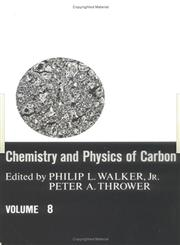 Chemistry and Physics of Carbon, Vol. 8,0824717554,9780824717551