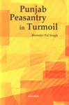 Punjab Peasantry in Turmoil 1st Published,8173048665,9788173048661