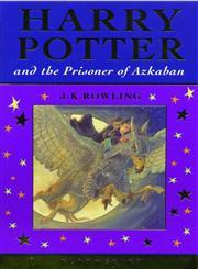 Harry Potter and the Prisoner of Azkaban 1st Edition,074757376X,9780747573760