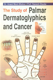The Study of Palmar Dermatoglyphics and Cancer 1st Published,8174455353,9788174455352