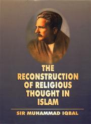 The Reconstruction of Religious Thought in Islam 11th Reprinted Edition,8171510817,9788171510818