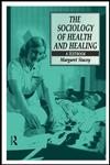 The Sociology of Health and Healing A Textbook,0415078725,9780415078726