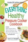 The Everything Healthy Pressure Cooker Cookbook Includes Eggplant Caponata, Butternut Squash and Ginger Soup, Iltalian Herb and Lemon Chicken, Tomatoe Risotto, Fresh Figs Poached in Wine.... and Hundreds More!,1440541868,9781440541865
