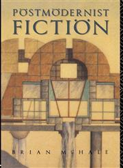 Postmodernist Fiction,0415045134,9780415045131