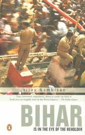Bihar Is in the Eye of the Beholder,014029449X,9780140294491
