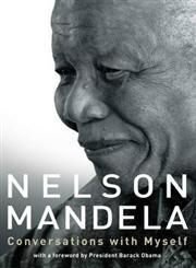 Nelson Mandela Conversations with Myself,0230749011,9780230749016
