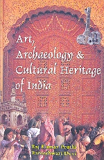 Art, Archaeology and Cultural Heritage of India 1st Edition,8175941715,9788175941717