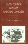 Party Politics in Indian National Congress 1st Published